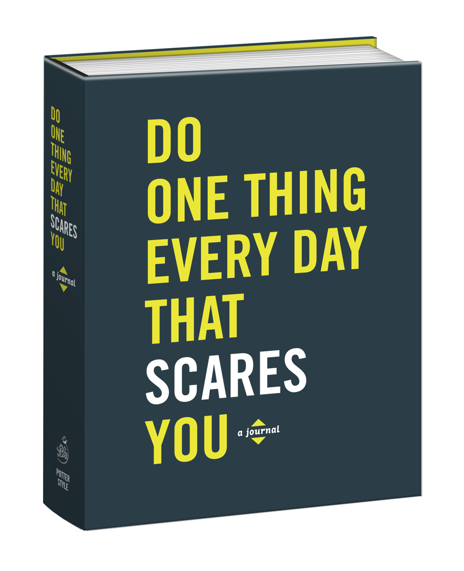 Do One Thing Every Day That Scares You A Journal