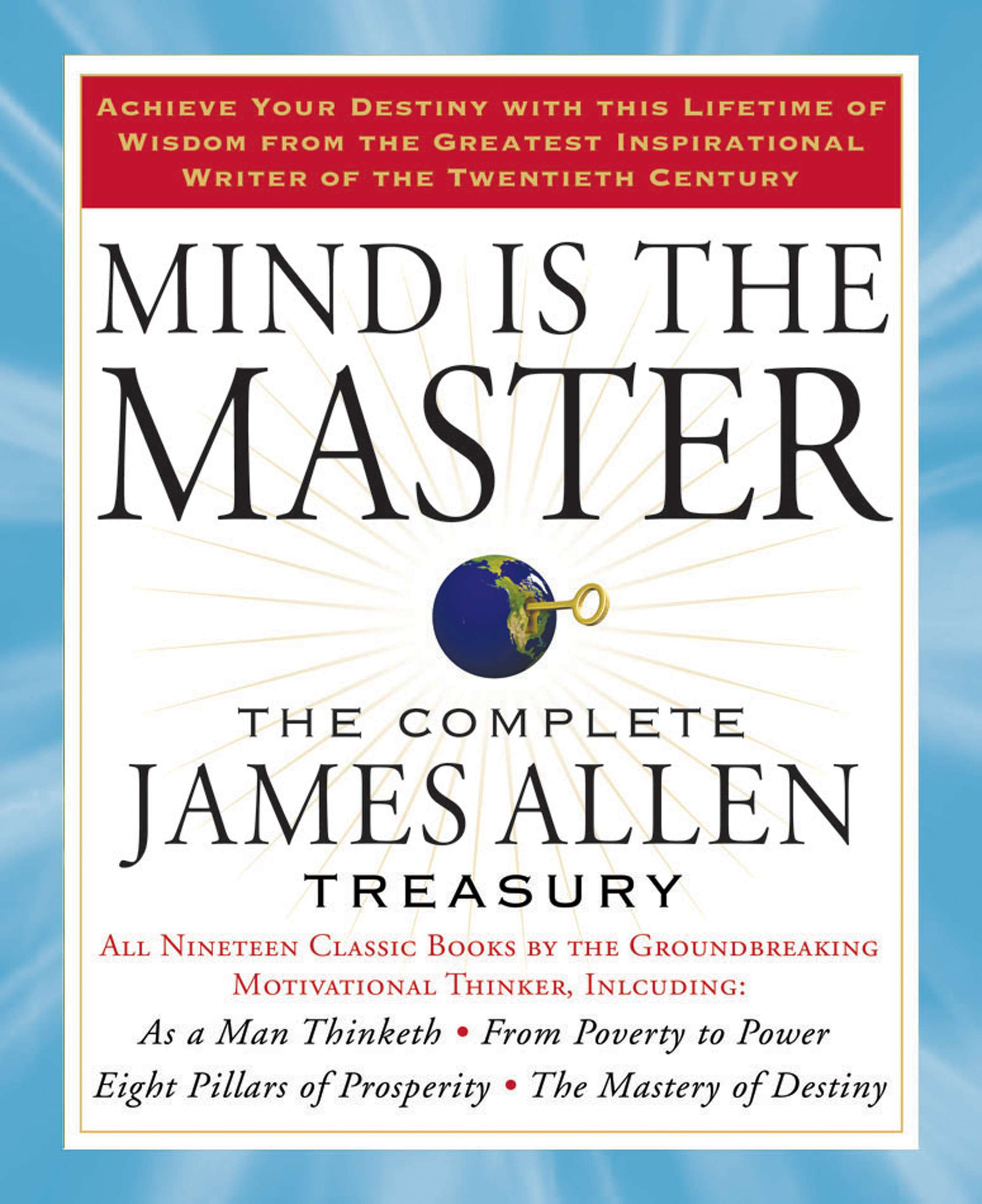 Mind is the Master The Complete James Allen Treasury