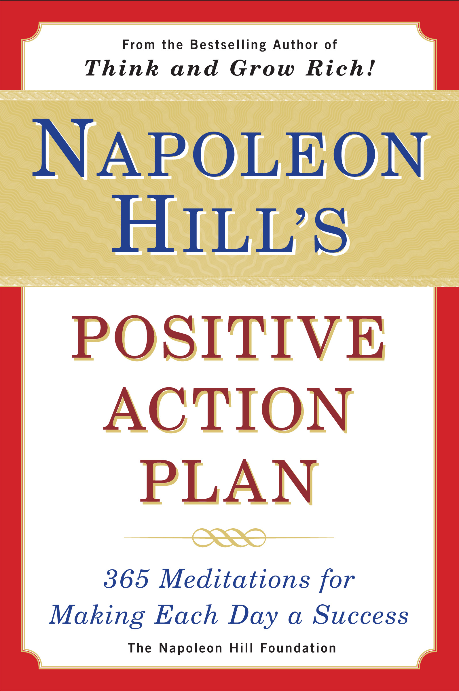 Napoleon Hill's Positive Action Plan 365 Meditations For Making Each Day a Success  by Napoleon Hill