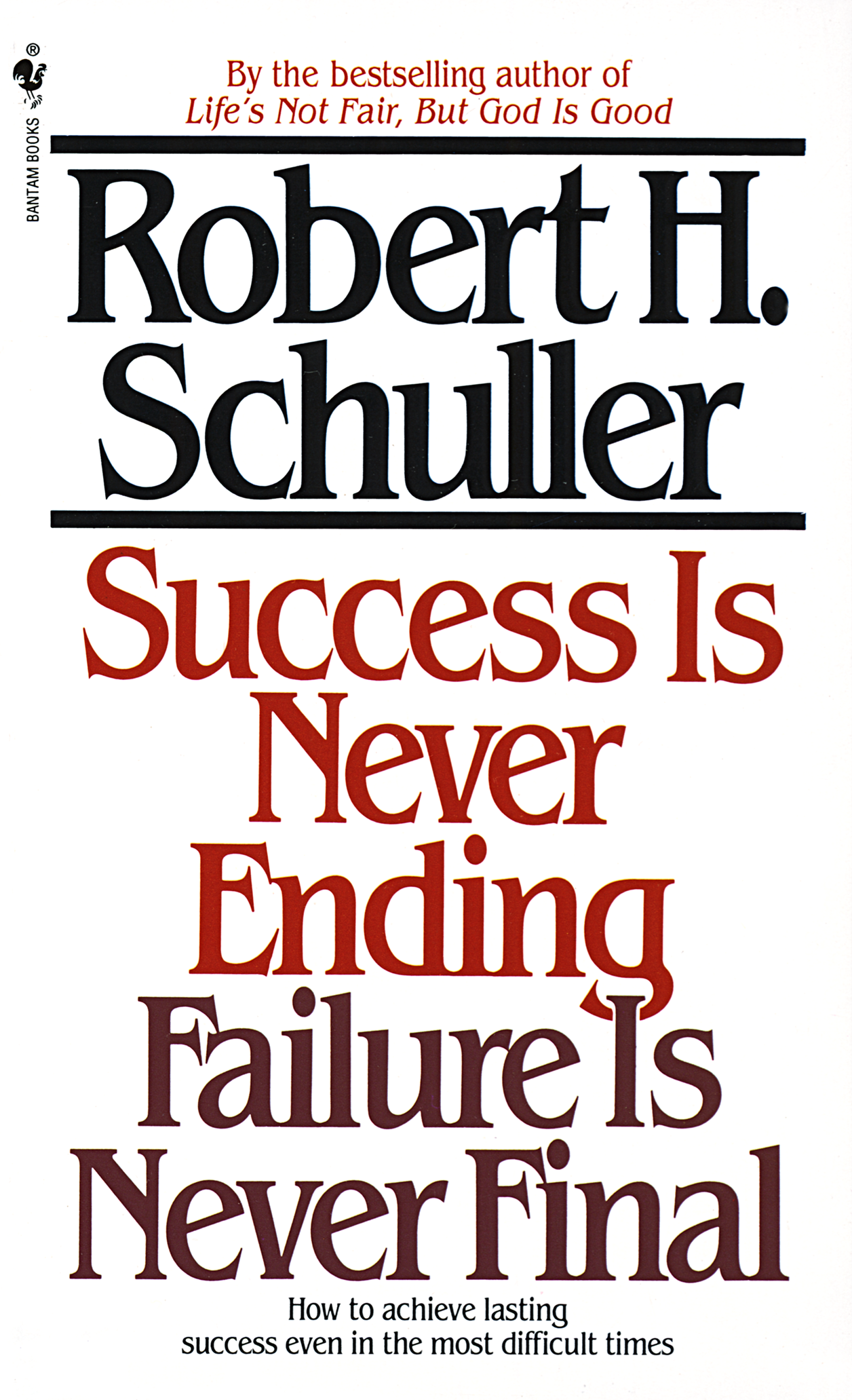 Success Is Never Ending, Failure Is Never Final  by Robert Schuller