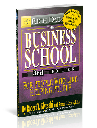 The Business School For People Who Like Helping People Robert T. Kiyosaki 3rd Edition