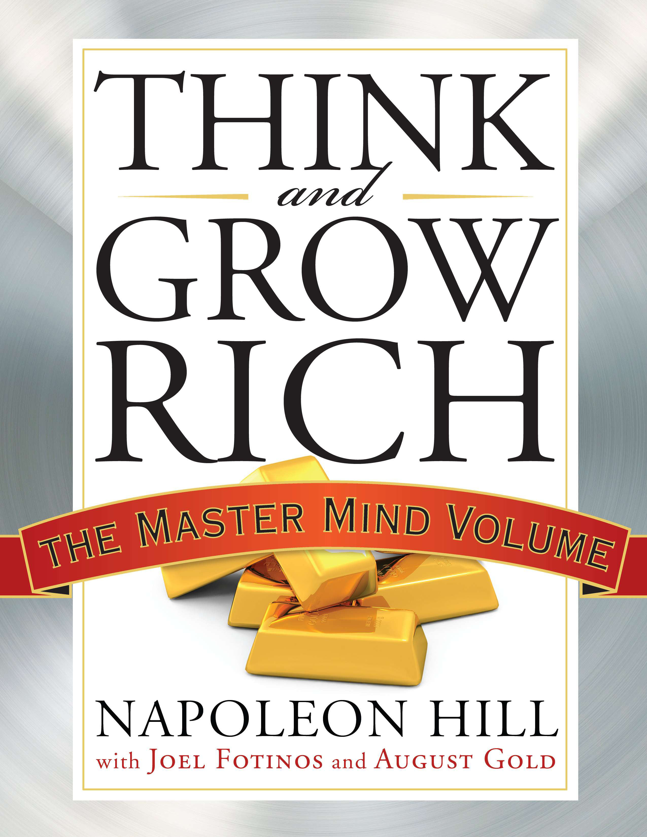 Think and Grow Rich The Master Mind Volume  by Napoleon Hill, Joel Fotinos, August Gold