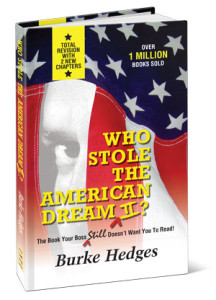 Who Stole the American Dream II?  The Book Your Boss Still Doesn't Want You to Read! by Burke Hedges