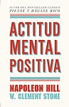 Actitud mental positiva by Napoleon Hill