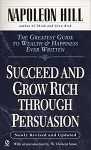 Succeed and Grow Rich through Persuasion Revised Edition  Written by Napoleon Hill