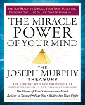 The Miracle Power of Your Mind The Joseph Murphy Treasury