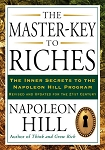 The Master-Key to Riches The Inner Secrets to the Napoleon Hill Program, Revised and Updated
