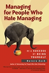 Managing for People Who Hate Managing by Devora Zack
