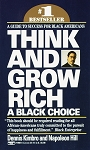 Think and Grow Rich: A Black Choice A Guide to Success for Black Americans  by Dennis Kimbro, Napoleon Hill