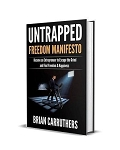 Untrapped Freedom Manifesto by Brian Carruthers