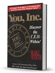 You, INC. Discover the C.E.O. within! By Burke Hedges