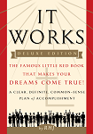 It Works DELUXE EDITION The Famous Little Red Book That Makes Your Dreams Come True!  Written by RHJ