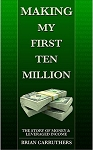 Making My First Ten Million  by Brian Carruthers