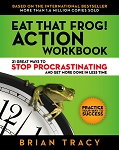 Eat That Frog! Action Workbook By Brian Tracy