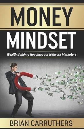 Money Mindset:  By Brian Carruthers