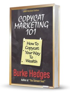 Copycat Marketing 101 How to copycat your way to wealth by Burke Hedges