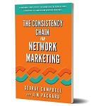 The Consistency Chain for Network Marketing By George Campbell and Jim Packard