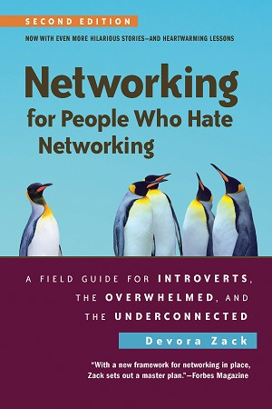 Networking for People Who Hate Networking, Second Edition by Devora Zack