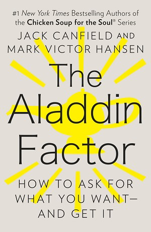 The Aladdin Factor by Jack Canfield, Mark Victor Hansen
