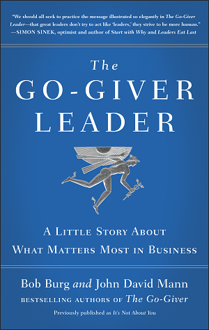 From the acclaimed, bestselling authors of The Go-Giver, a new parable about the power of giving leadership.
