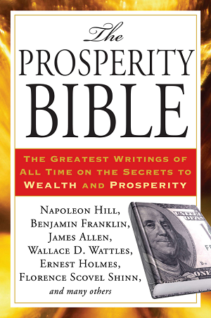 The Prosperity Bible is a one-of-a-kind resource that collects the greatest moneymaking secrets from authors across every field-religion, finance, philosophy, and self-help-and makes them available in a single, handy volume.The Prosperity Bible is a one-of-a-kind resource that collects the greatest moneymaking secrets from authors across every field-religion, finance, philosophy, and self-help-and makes them available in a single, handy volume.