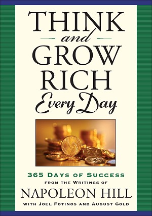 A daily handbook for cultivating abundance and riches-from the classic writings of Napoleon Hill.
