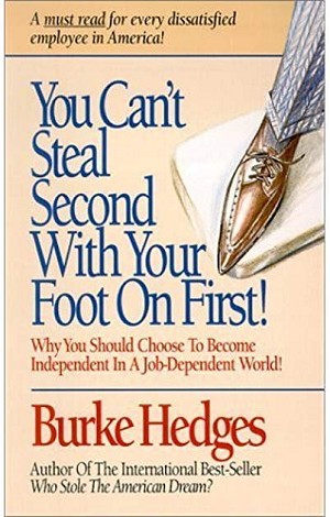 You Can't Steal Second with Your Foot on First by Burke Hedges