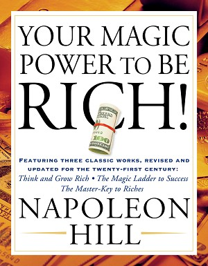 The ultimate all-in-one prosperity bible, featuring updated editions of the greatest works by the champion wealth builder of all time, Napoleon Hill.