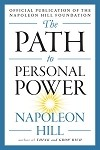 The Path to Personal Power Napoleon Hill