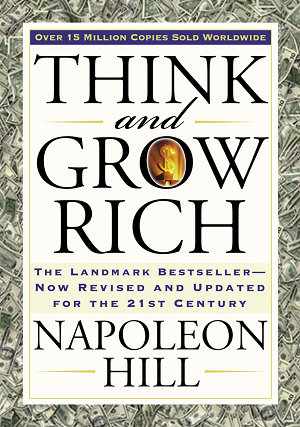 Think and Grow Rich The Landmark Bestseller Now Revised and Updated for the 21st Century by Napoleon Hill